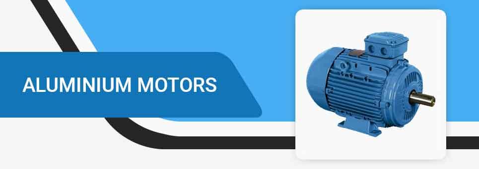 Aluminium motors